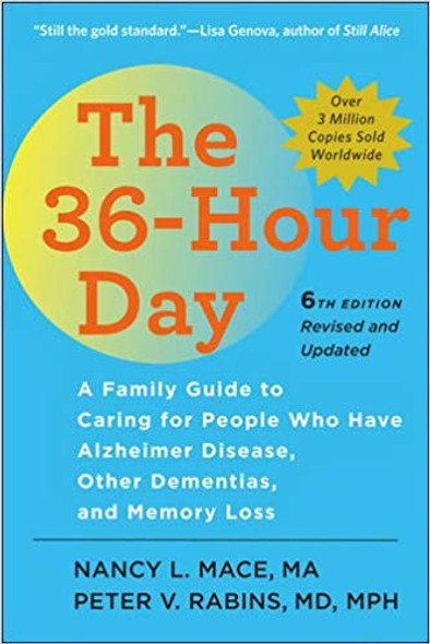 The 36-Hour Day: A Family Guide to Caring for People Who Have Alzheimer Disease, Other Dementias, and Memory Loss (Sixth Edition,) ( Johns Hopkins Press Health Books (Paperback) ) (6TH ed.) - Large Print Cover