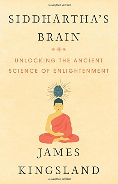 Siddhartha's Brain: Unlocking the Ancient Science of Enlightenment Cover