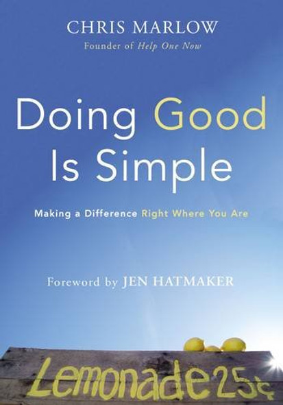 Doing Good Is Simple: Making a Difference Right Where You Are Cover