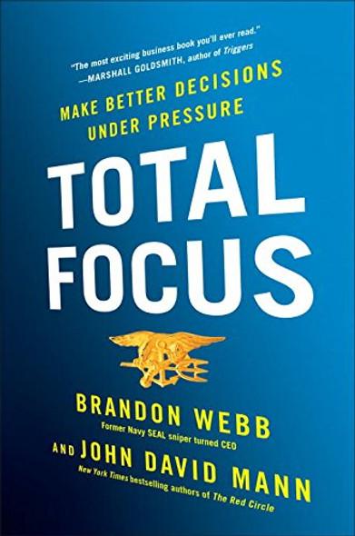 Total Focus: Make Better Decisions Under Pressure Cover