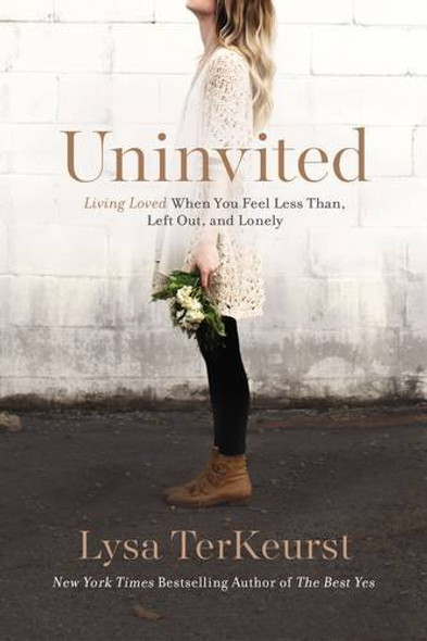 Uninvited: Living Loved When You Feel Less Than, Left Out, and Lonely Cover