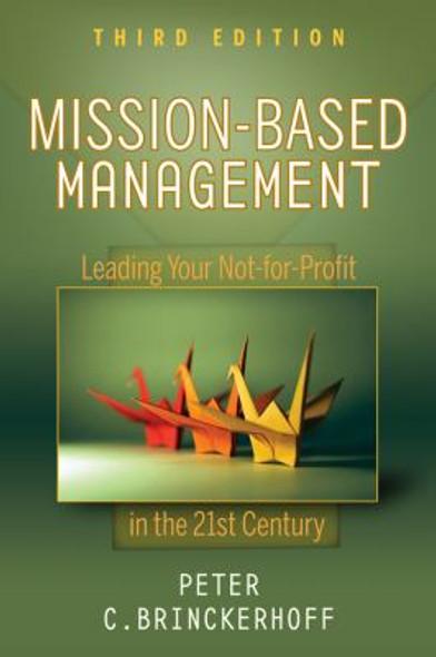 Mission-Based Management: Leading Your Not-for-Profit in the 21st Century Cover
