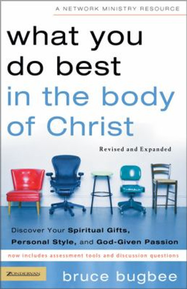 What You Do Best/body of Christ Rev: Discover Your Spiritual Gifts, Personal Style, and God-Given Passion Cover