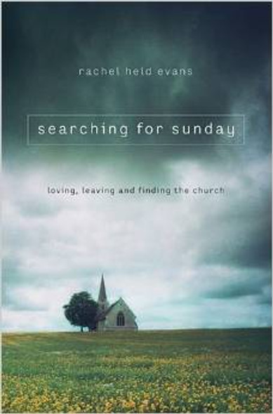 Searching for Sunday: Loving, Leaving, and Finding the Church Cover