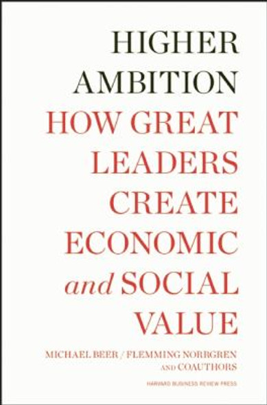 Higher Ambition: How Great Leaders Create Economic and Social Value Cover