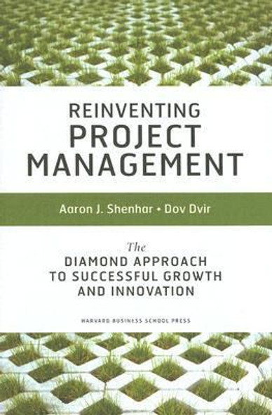 Reinventing Project Management: The Diamond Approach to Successful Growth and Innovation Cover