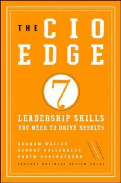 The CIO Edge: Seven Leadership Skills You Need to Drive Results Cover