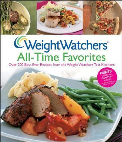 Weight Watchers All-Time Favorites: Over 200 Best-Ever Recipes from the Weight Watchers Test Kitchens Cover