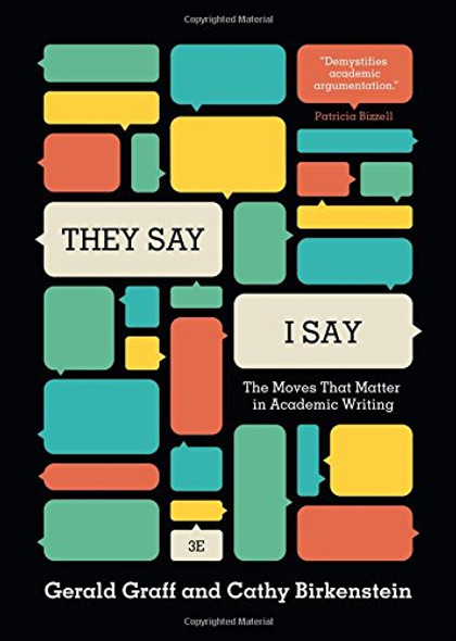 They Say/I Say: The Moves That Matter in Academic Writing (3RD ed.) Cover