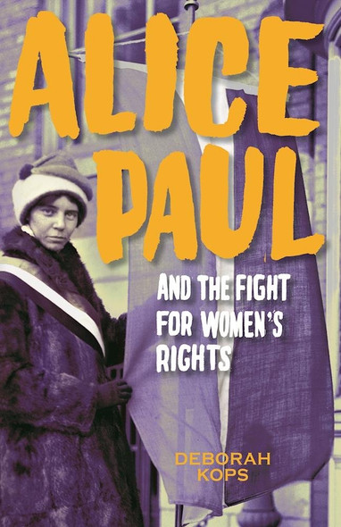 Alice Paul and the Fight for Women's Rights: From the Vote to the Equal Rights Amendment Cover