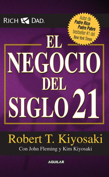El negocio del siglo XXI (Padre Rico / Rich Dad) (Spanish Edition) Cover