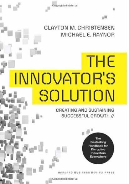 The Innovator's Solution: Creating and Sustaining Successful Growth Cover