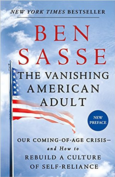 The Vanishing American Adult: Our Coming-Of-Age Crisis--And How to Rebuild a Culture of Self-Reliance Cover