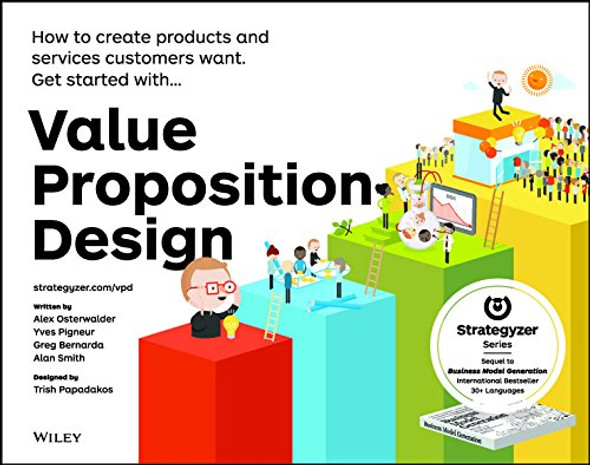 Value Proposition Design: How to Create Products and Services Customers Want Cover
