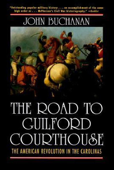 The Road to Guilford Courthouse: The American Revolution in the Carolinas Cover