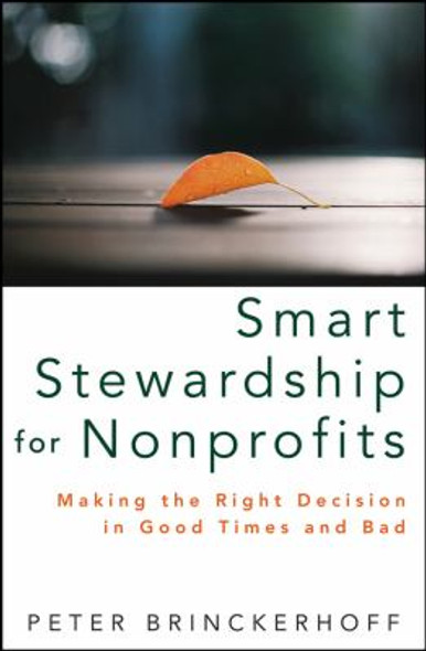 Smart Stewardship for Nonprofits: Making the Right Decision in Good Times and Bad Cover