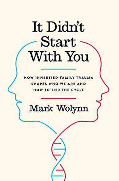 It Didn't Start with You: How Inherited Family Trauma Shapes Who We Are and How to End the Cycle Cover