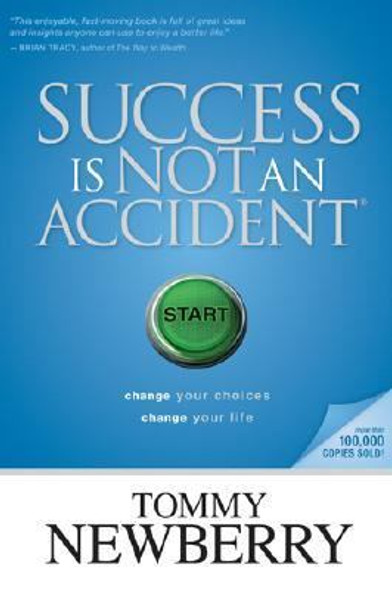 Success Is Not an Accident: Change Your Choices; Change Your Life Cover