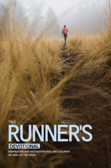 The Runner's Devotional: Inspiration and Motivation for Life's Journey ... on and off the Road Cover