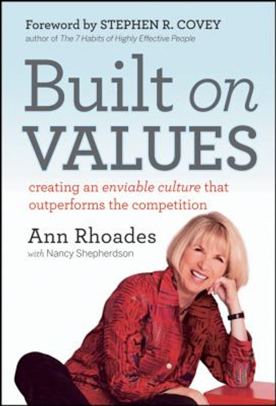 Built on Values : Creating an Enviable Culture That Outperforms the Competition Cover