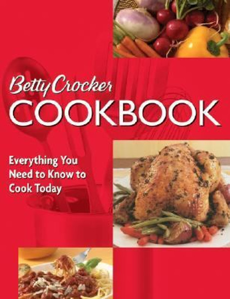 Betty Crocker Cookbook : Everything You Need to Know to Cook Today (10th Edition) Cover