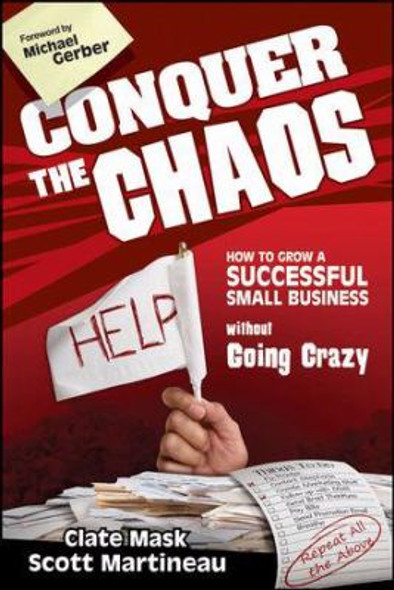 Conquer the Chaos : How to Grow a Successful Small Business Without Going Crazy Cover