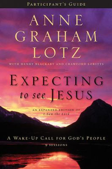 Expecting to See Jesus Participant's Guide: A Wake-Up Call for God's People Cover