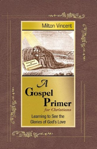 A Gospel Primer for Christians: Learning to See the Glories of God's Love Cover
