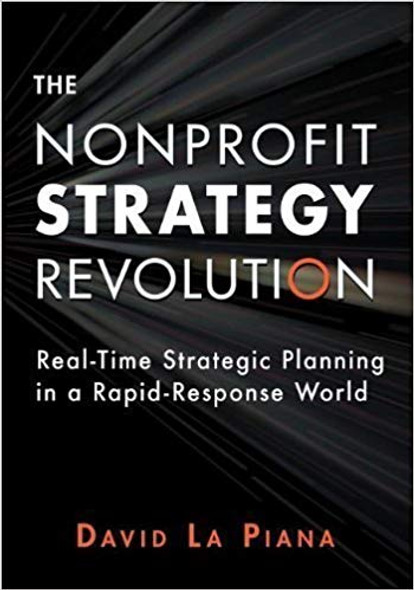 The Nonprofit Strategy Revolution: Real-Time Strategic Planning in a Rapid-Response World Cover