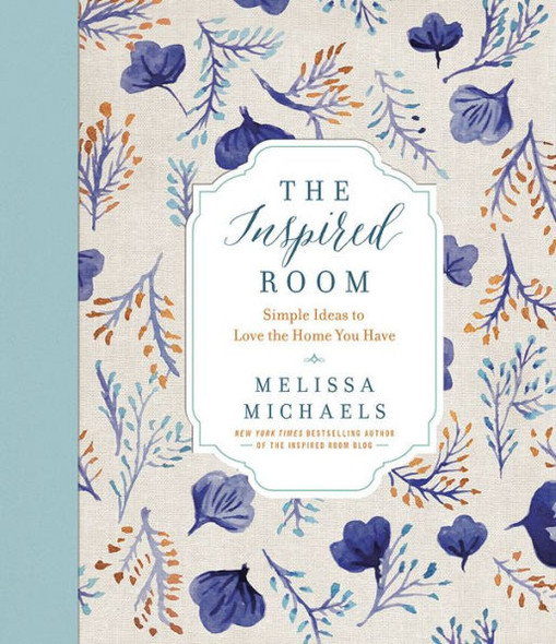 The Inspired Room: Simple Ideas to Love the Home You Have Cover