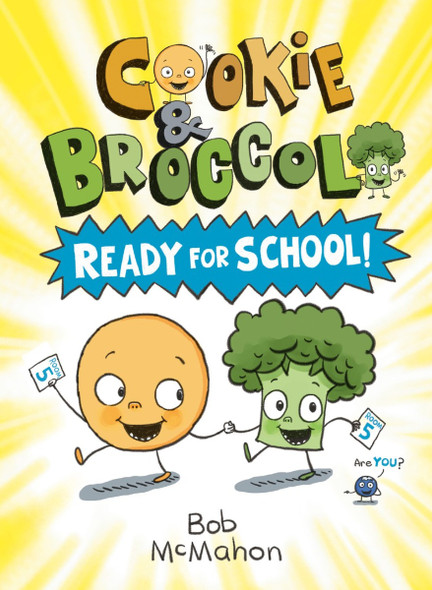 Cookie and Broccoli: Ready for School! Cover