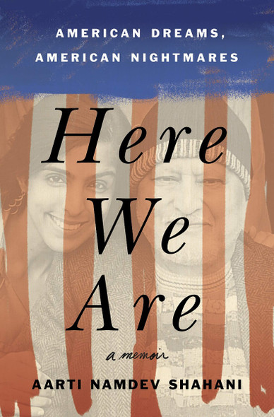 Here We Are: American Dreams, American Nightmares (a Memoir) Cover