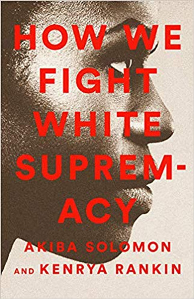 How We Fight White Supremacy: A Field Guide to Black Resistance Cover