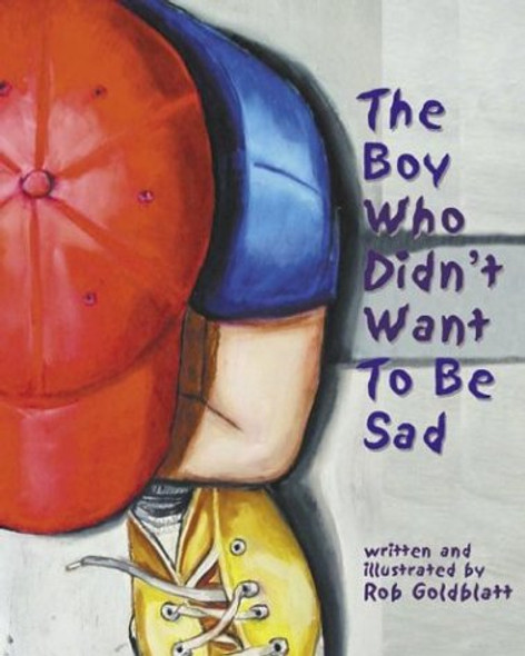 The Boy Who Didn't Want to Be Sad Cover
