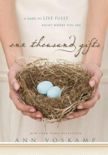 One Thousand Gifts: A Dare to Live Fully Right Where You Are Cover