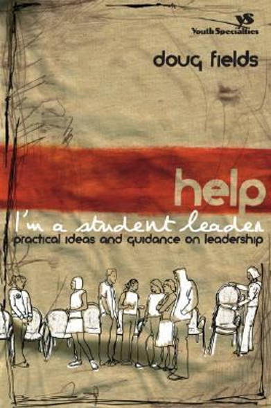Help Im a Student Leader: Practical Ideas and Guidance on Leadership Cover