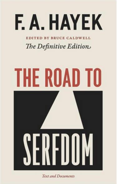 The Road to Serfdom: Text and Documents ( Collected Works of F.A. Hayek #02 ) Cover