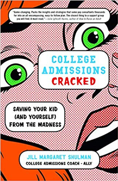 College Admissions Cracked: Saving Your Kid (and Yourself) from the Madness Cover