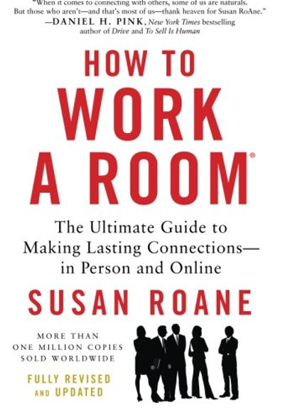 How to Work a Room: The Ultimate Guide to Making Lasting Connections--In Person and Online (Revised, Updated) Cover