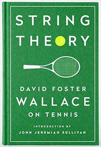 String Theory: David Foster Wallace on Tennis: A Library of America Special Publication Cover
