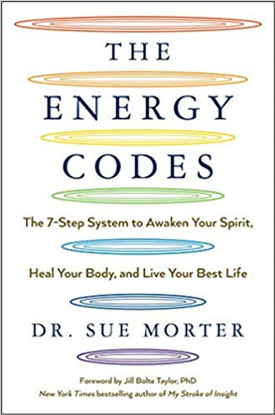 The Energy Codes: The 7-Step System to Awaken Your Spirit, Heal Your Body, and Live Your Best Life Cover