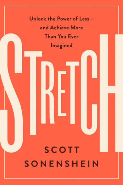 Stretch: Unlock the Power of Less -And Achieve More Than You Ever Imagined Cover