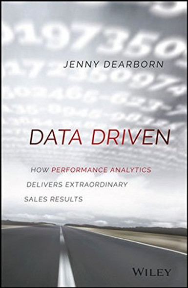 Data Driven: How Performance Analytics Delivers Extraordinary Sales Results Cover