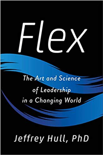 Flex: The Art and Science of Leadership in a Changing World Cover