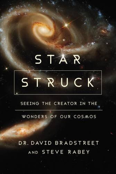Star Struck: Seeing the Creator in the Wonders of Our Cosmos Cover