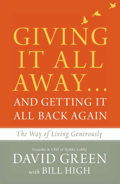Giving It All Away...and Getting It All Back Again: The Way of Living Generously Cover