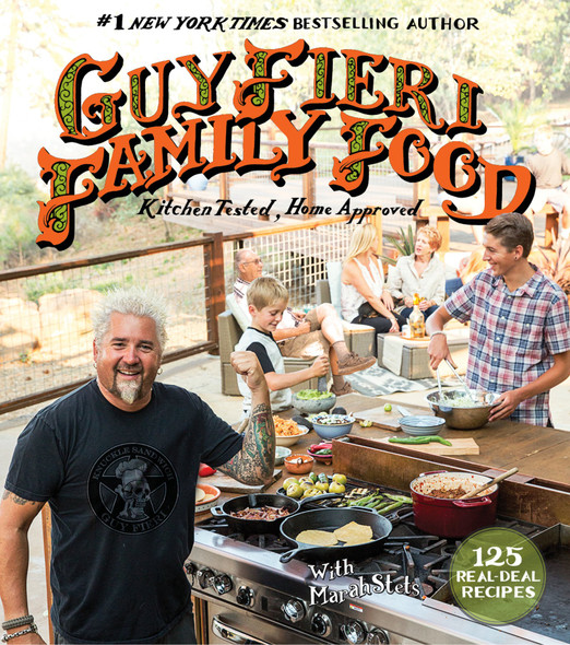 Guy Fieri Family Food: 125 Real-Deal Recipes--Kitchen Tested, Home Approved Cover