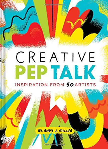 Creative Pep Talk: Inspiration from 50 Artists Cover