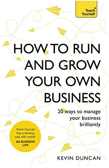 How to Run and Grow Your Own Business Cover