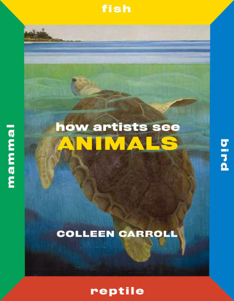 How Artists See Animals: Mammal Fish Bird Reptile (How Artists See New) (2ND ed.) Cover